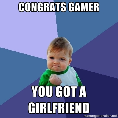 yeah, my girlfriend is my PC, thank you!