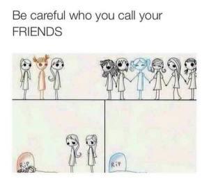 kami hanya berhati-hati... supaya teman kami itu sejati..